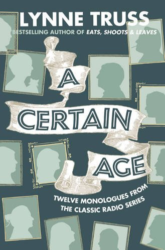 A Certain Age - Twelve monologues from the classic radio series
