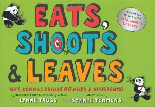 Eats, Shoots & Leaves Why Commas Really Do Make a Difference