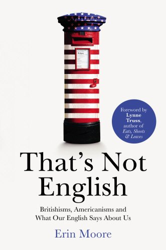That's Not English by Erin Moore